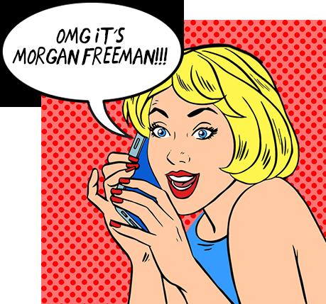 OMG it's Morgan Freeman___